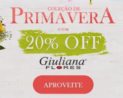 Primavera Giuliana Flores: 20% OFF na seleção.