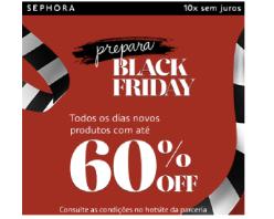 Prepara Black Friday Sephora. Produtos com até 60% OFF!